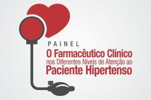 Painel: O Farmacêutico Clínico nos Diferentes Níveis de Atenção ao Paciente Hipertenso
