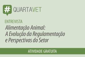 Alimentação Animal: A Evolução da Regulamentação e Perspectivas do Setor