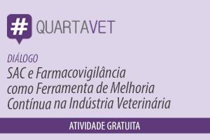 Diálogo: SAC e Farmacovigilância como Ferramenta de Melhoria Contínua na Indústria Veterinária