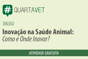Diálogo: Inovação na Saúde Animal: Como e Onde Inovar?