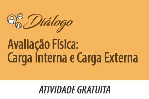 Diálogo: Avaliação Física – Carga Interna e Carga Externa