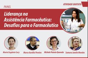 Painel: Liderança na Assistência Farmacêutica: Desafios para Farmacêutico