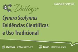 Diálogo: Cynara scolymus – Evidências Científicas e Uso Tradicional: como Avaliar e Utilizar na Prática Clínica