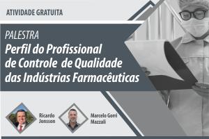 Palestra: Perfil do Profissional de Controle de Qualidade das Indústrias Farmacêuticas