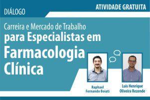 Diálogo: Carreira e Mercado de Trabalho para Especialistas em Farmacologia Clínica