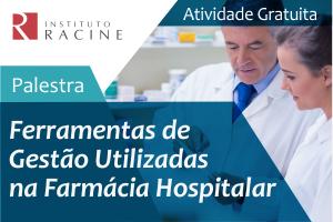 Palestra: Ferramentas de Gestão Utilizadas na Farmácia Hospitalar
