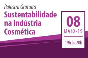 Palestra: Sustentabilidade na Indústria Cosmética