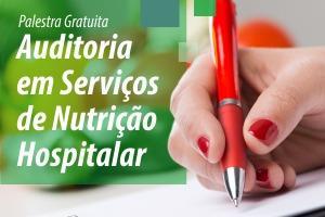 Palestra: Auditoria em Serviços de Nutrição Hospitalar