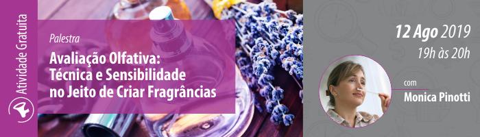 Palestra: Avaliação Olfativa: Técnica e Sensibilidade no Jeito de Criar Fragrâncias