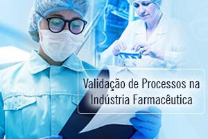 Palestra: Validação de Processos na Indústria Farmacêutica