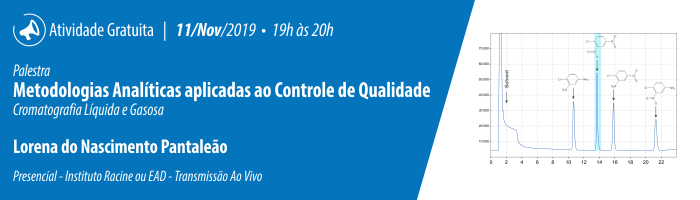 Palestra: Metodologias Analíticas Aplicadas ao Controle de Qualidade - Cromatografia Líquida e Gasosa