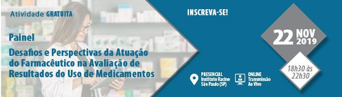 Painel: Desafios e Perspectivas da Atuação do Farmacêutico na Avaliação de Resultados do Uso de Medicamentos