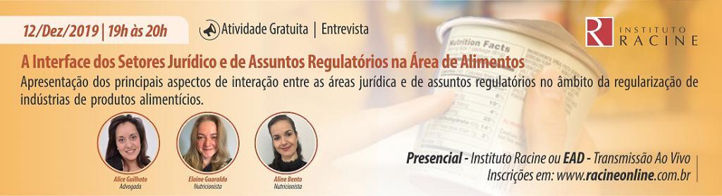 Entrevista: A Interface dos Setores Jurídico e de Assuntos Regulatórios na Área de Alimentos