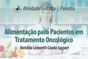Palestra: Alimentação para Pacientes em Tratamento Oncológico