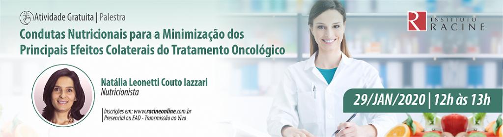 Palestra: Condutas Nutricionais para a Minimização dos Principais Efeitos Colaterais do Tratamento Oncológico