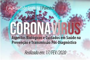 Palestra: Coronavírus: Aspectos Biológicos e Cuidados em Saúde na Prevenção e Transmissão Pós-Diagnóstico