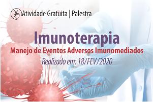Palestra: Imunoterapia: Manejo de Eventos Adversos Imunomediados