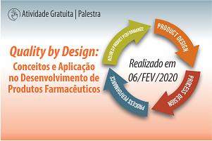 Palestra: Quality by Design: Conceitos e Aplicação no Desenvolvimento de Produtos Farmacêuticos