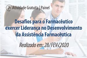 Painel: Desafios para o Farmacêutico exercer Liderança no Desenvolvimento da Assistência Farmacêutica