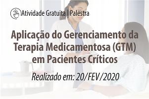 Palestra: Aplicação do Gerenciamento da Terapia Medicamentosa (GTM) em Pacientes Críticos