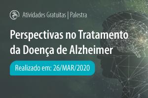 Palestra: Perspectivas no Tratamento da Doença de Alzheimer