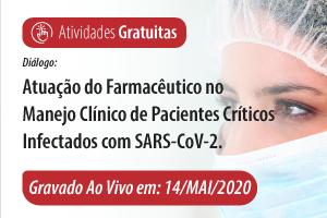 Diálogo: Atuação do Farmacêutico no Manejo Clínico de Pacientes Críticos Infectados com SARS-CoV-2