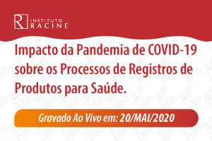 Palestra: Impacto da Pandemia de COVID-19 sobre os Processos de Registros de Produtos para Saúde