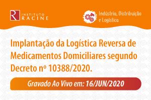 Diálogo: Implantação da Logística Reversa de Medicamentos Domiciliares segundo Decreto nº 10388/2020