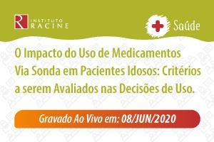 Palestra: O Impacto do Uso de Medicamentos Via Sonda em Pacientes Idosos: Critérios a serem Avaliados nas Decisões de Uso