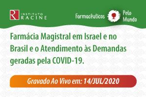 Farmacêuticos pelo Mundo - Diálogo 04: Farmácia Magistral em Israel e no Brasil e o Atendimento às Demandas geradas pela COVID-19