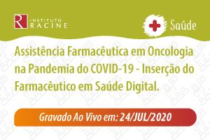 Palestra/Aula Magna: Assistência Farmacêutica em Oncologia na Pandemia do COVID-19 - Inserção do Farmacêutico em Saúde Digital