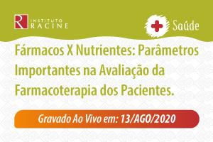 Diálogo: Fármacos X Nutrientes: Parâmetros Importantes na Avaliação da Farmacoterapia dos Pacientes