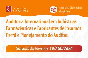 Palestra: Auditoria Internacional em Indústrias Farmacêuticas e Fabricantes de Insumos: Perfil e Planejamento do Auditor