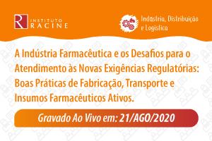 Palestra/Aula Magna: A Indústria Farmacêutica e os Desafios para o Atendimento às Novas Exigências Regulatórias: Boas Práticas de Fabricação, Transporte e Insumos Farmacêuticos Ativos