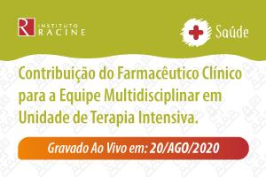Palestra/Aula Magna: Contribuição do Farmacêutico Clínico para a Equipe Multidisciplinar em Unidade de Terapia Intensiva