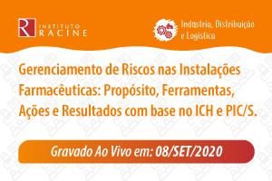 Palestra: Gerenciamento de Riscos nas Instalações Farmacêuticas - Propósito, Ferramentas, Ações e Resultados com base no ICH e PIC/S.
