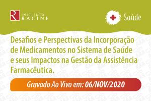 Painel: Desafios e Perspectivas da Incorporação de Medicamentos no Sistema de Saúde e seus Impactos na Gestão da Assistência Farmacêutica