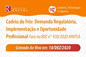 Diálogo: Cadeia do Frio: Demanda Regulatória, Implementação e Oportunidade Profissional   Foco na RDC n° 430/2020 ANVISA