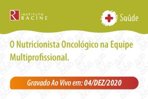 Palestra: O Nutricionista Oncológico na Equipe Multiprofissional