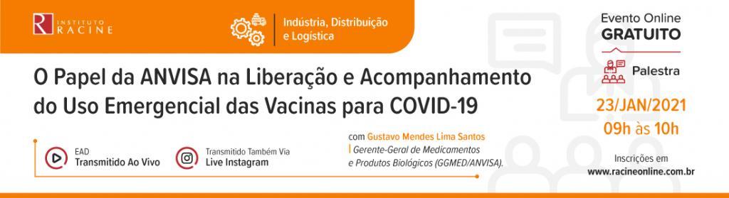 Palestra: O Papel da ANVISA na Liberação e Acompanhamento do Uso Emergencial das Vacinas para COVID-19