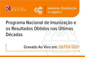 Conferência: Programa Nacional de Imunização e os Resultados Obtidos nas Últimas Décadas