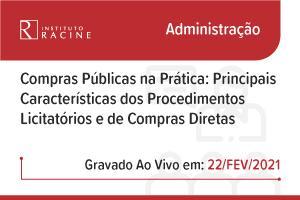Palestra: Compras Públicas na Prática - Principais Características dos Procedimentos Licitatórios e de Compras Diretas