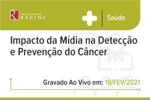 Palestra: Impacto da Mídia na Detecção e Prevenção do Câncer