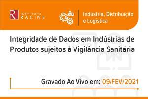 Palestra: Integridade de Dados em Indústrias de Produtos sujeitos à Vigilância Sanitária
