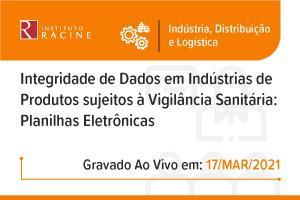 Palestra: Integridade de Dados em Indústrias de Produtos sujeitos à Vigilância Sanitária: Planilhas Eletrônicas