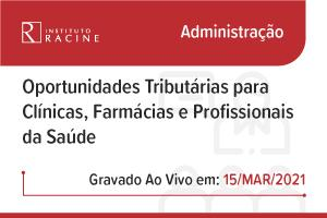 Palestra: Oportunidades Tributárias para Clínicas, Farmácias e Profissionais da Saúde