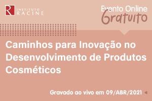 Conferência: Caminhos para Inovação no Desenvolvimento de Produtos Cosméticos