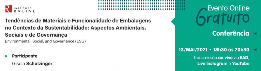 Conferência: Tendências de Materiais e Funcionalidade de Embalagens no Contexto da Sustentabilidade - Aspectos Ambientais, Sociais e de Governança - Environmental, Social, and Governance (ESG)