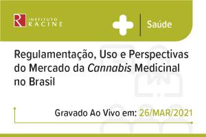 Painel: Regulamentação, Uso e Perspectivas do Mercado da Cannabis Medicinal no Brasil