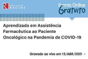Palestra: Aprendizado em Assistência Farmacêutica ao Paciente Oncológico na Pandemia de COVID-19